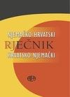 Njemačko-hrvatski i hrvatsko-njemački rječnik = Wörterbuch Deutsch-Kroatisch, Kroatisch-Deutsch