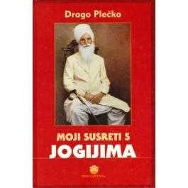 Moji susreti s jogijima : Radha Soami - konačno proročanstvo