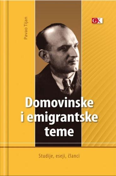 Domovinske i emigrantske teme : studije, eseji, članci