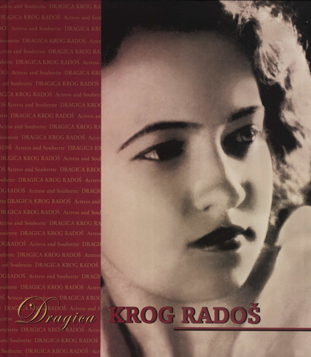 Dragica Krog Radoš : actress and soubrette