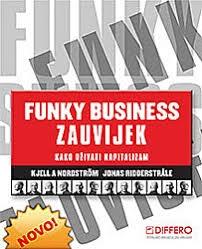 Funky business zauvijek : kako uživati kapitalizam