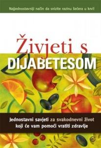 Živjeti s dijabetesom : jednostavni savjeti za svakodnevni život koji će vam pomoći vratiti zdravlje