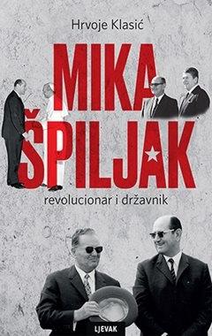 Mika Špiljak revolucionar i državnik