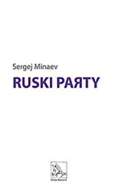 Ruski party : pripovijest o nestvarnom čovjeku