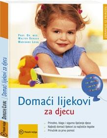Domaći lijekovi za djecu : prirodno, blago i sigurno liječenje djece