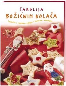 Čarolija božićnih kolača : zvjezdice s cimetom, poljupci s kokosom, medenjaci