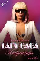 Lady Gaga - Kraljica popa
