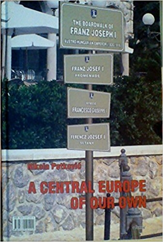 A Central Europe of our own / Srednja Europa: zbilja - mit - utopija