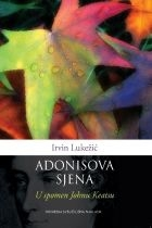 Adonisova sjena : u spomen Johnu Keatsu