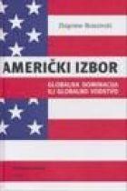 Američki izbor: globalna dominacija ili globalno vodstvo