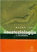 Anesteziologija u Hrvatskoj : ( od Ive Bettinija do danas, godine 1998.)