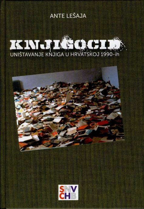 Knjigocid : uništavanje knjiga u Hrvatskoj 1990-ih