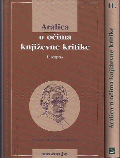 Aralica u očima književne kritike : ogledi i recenzije pojedinih knjiga (knj. 1)