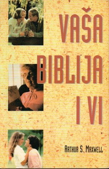 Vaša Biblija i Vi : neprocjenjivo blago Svetoga pisma