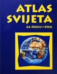 Atlas svijeta - za školu i dom