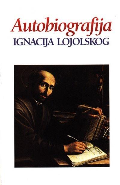 Autobiografija Ignacija Lojolskog : hodočasnikova ispovijest