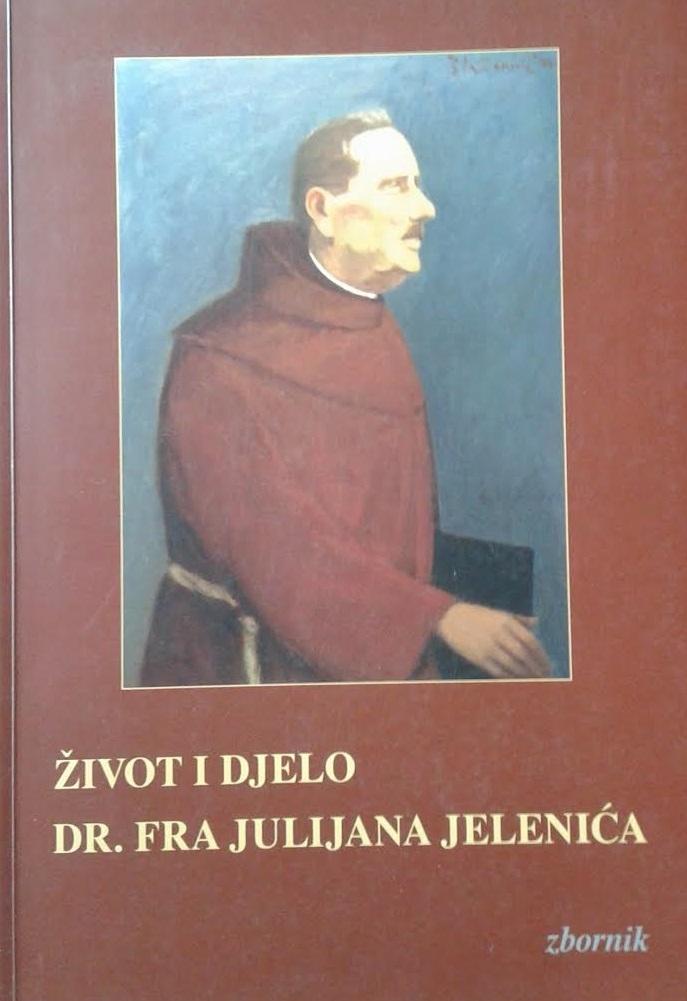 Život i djelo dr. fra Julijana Jelenića