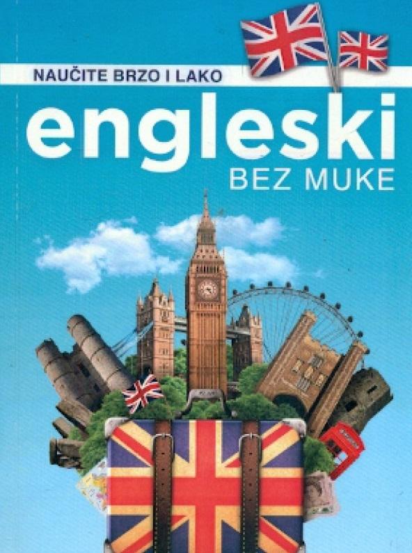 Engleski bez muke : naučite brzo i lako