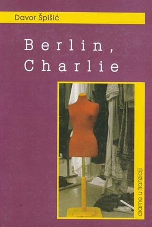 Berlin, Charlie : drame u tranziciji