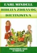 Biblija zdravog djetinjstva : prehrambeni vodič za roditelje