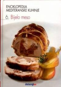 Enciklopedija mediteranske kuhinje 6: Bijelo meso