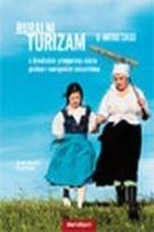 Ruralni turizam u Hrvatskoj s hrvatskim primjerima dobre prakse i europskim iskustvima