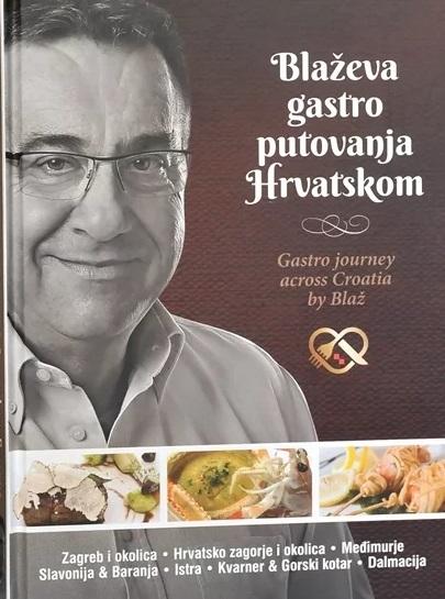 Blaževa gastro putovanja Hrvatskom = Croatian gastronomic journeys