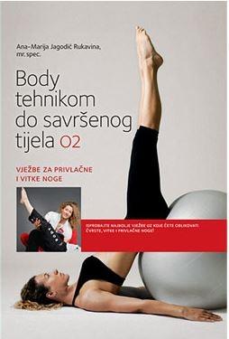 Body tehnikom do savršenog tijela 2 - Vježbe za privlačne i vitke noge