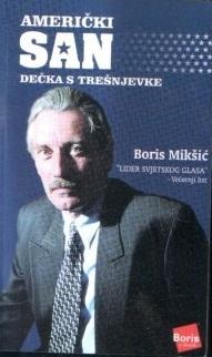 Boris Mikšić : američki san dečka s Trešnjevke
