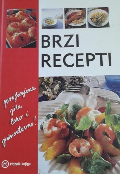 Brzi recepti : jednostvano, brzo i ukusno
