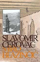 Životni put Slavomira Cerovca Mira Blažinčića / Uloga Slavomira Cerovca u osnivanju i opremanju muzejske zbirke u Buzetu