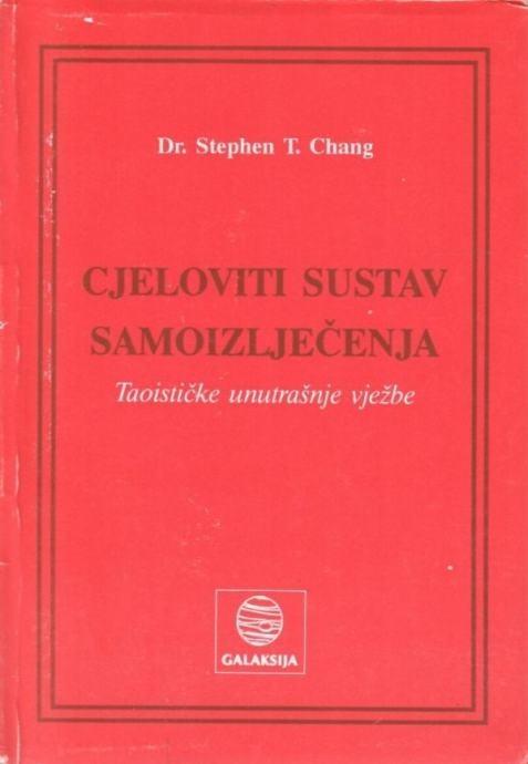 Cjeloviti sistem samoizlječenja : taoističke unutrašnje vježbe