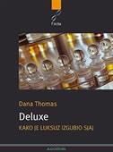 Deluxe - Kako je luksuz izgubio sjaj