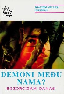 Demoni među nama? : egzorcizam danas