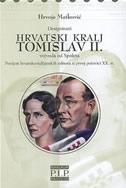Designirani hrvatski kralj Tomislav II., vojvoda od Spoleta : povijest hrvatsko-talijanskih odnosa u prvoj polovici XX. stoljeća