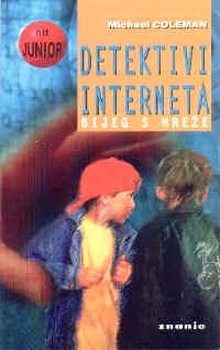 Detektivi Interneta : bijeg s mreže