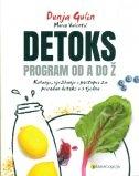 Detoks program od A do Ž : kuhanje, vježbanje i postupci za prirodan detoks u 3 tjedna