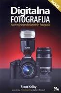 Digitalna fotografija - nove tajne profesionalnih fotografa