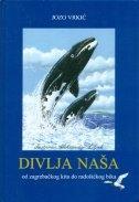 Divlja naša - od zagrebačkog kita do radošićkog bika