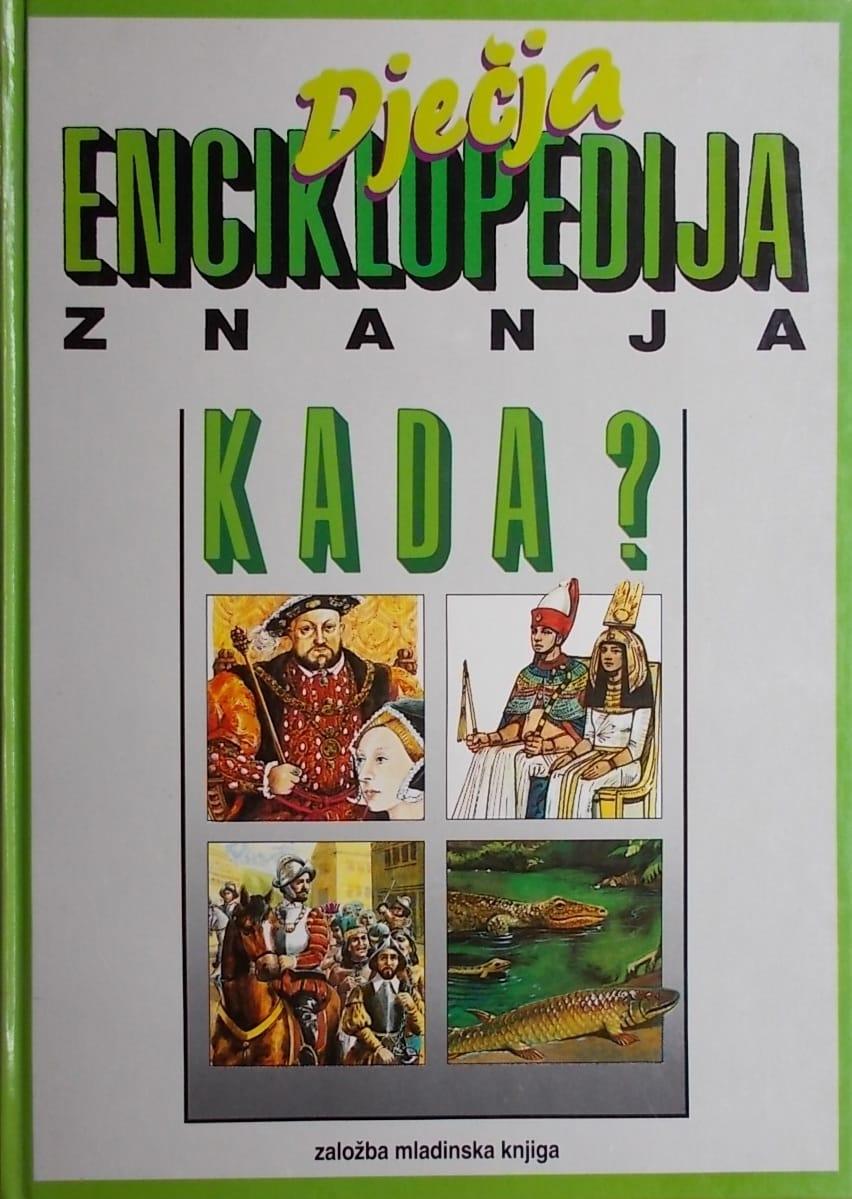 Dječja enciklopedija znanja - Kada?