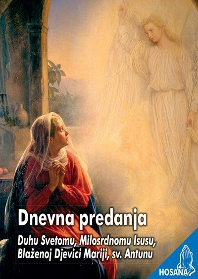 Dnevna predanja Duhu Svetomu, Milosrdnomu Isusu, Blaženoj Djevici Mariji, sv. Antunu