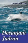 Dosanjani Jadran : plovidbe od Savudrijske vale do Lokruma