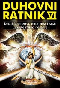 Duhovni ratnik 6 : Iznad fanatizma, terorizma i rata