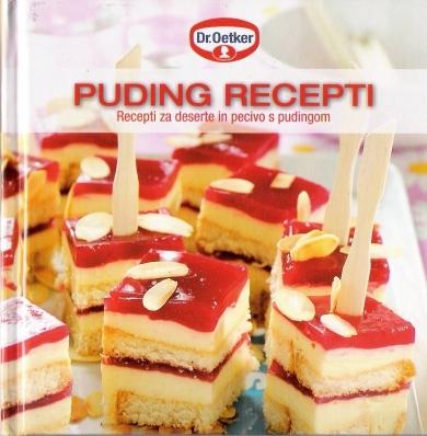 Puding recepti : recepti za deserte i kolače s pudingom