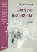 Društvo bez droge? : hrvatska nacionalna strategija