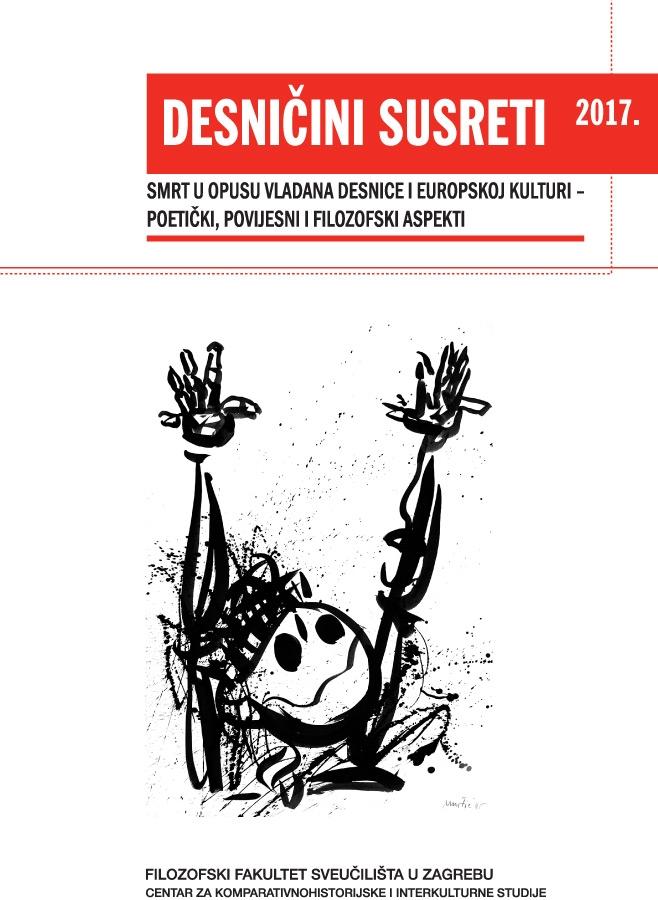 Smrt u opusu Vladana Desnice i europskoj kulturi – poetički, povijesni i filozofski aspekti