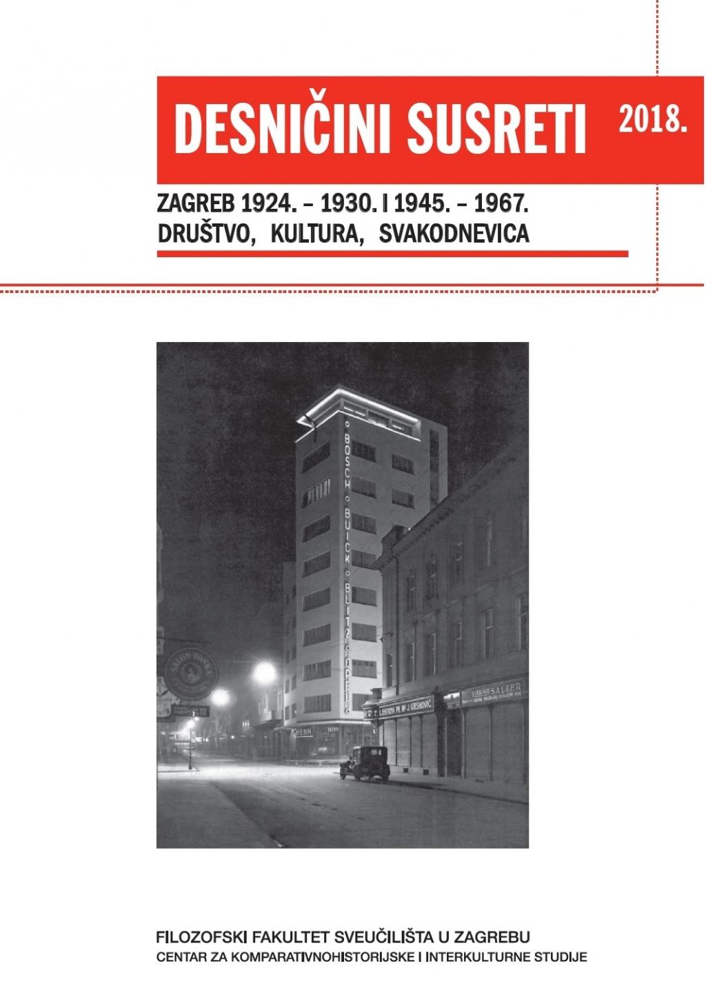 Zagreb 1924.–1930. i 1945. –1967. : društvo, kultura, svakodnevica