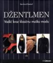 Džentlmen - vodič kroz klasičnu mušku modu