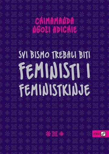 Svi bismo trebali biti feministi i feministkinje