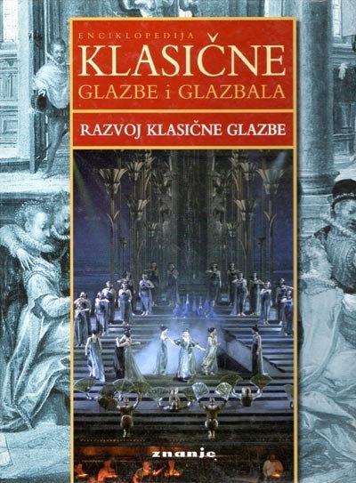 Enciklopedija klasične glazbe i glazbala: Razvoj klasične glazbe